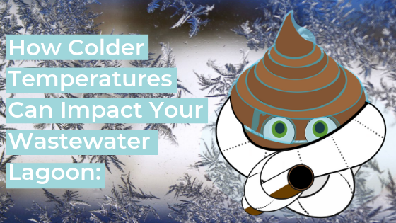 How Colder Temperatures Can Impact Your Wastewater Lagoon_