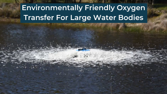 Environmentally Friendly Oxygen Transfer For Large Water Bodies - Solar Dam Aeration Solutions